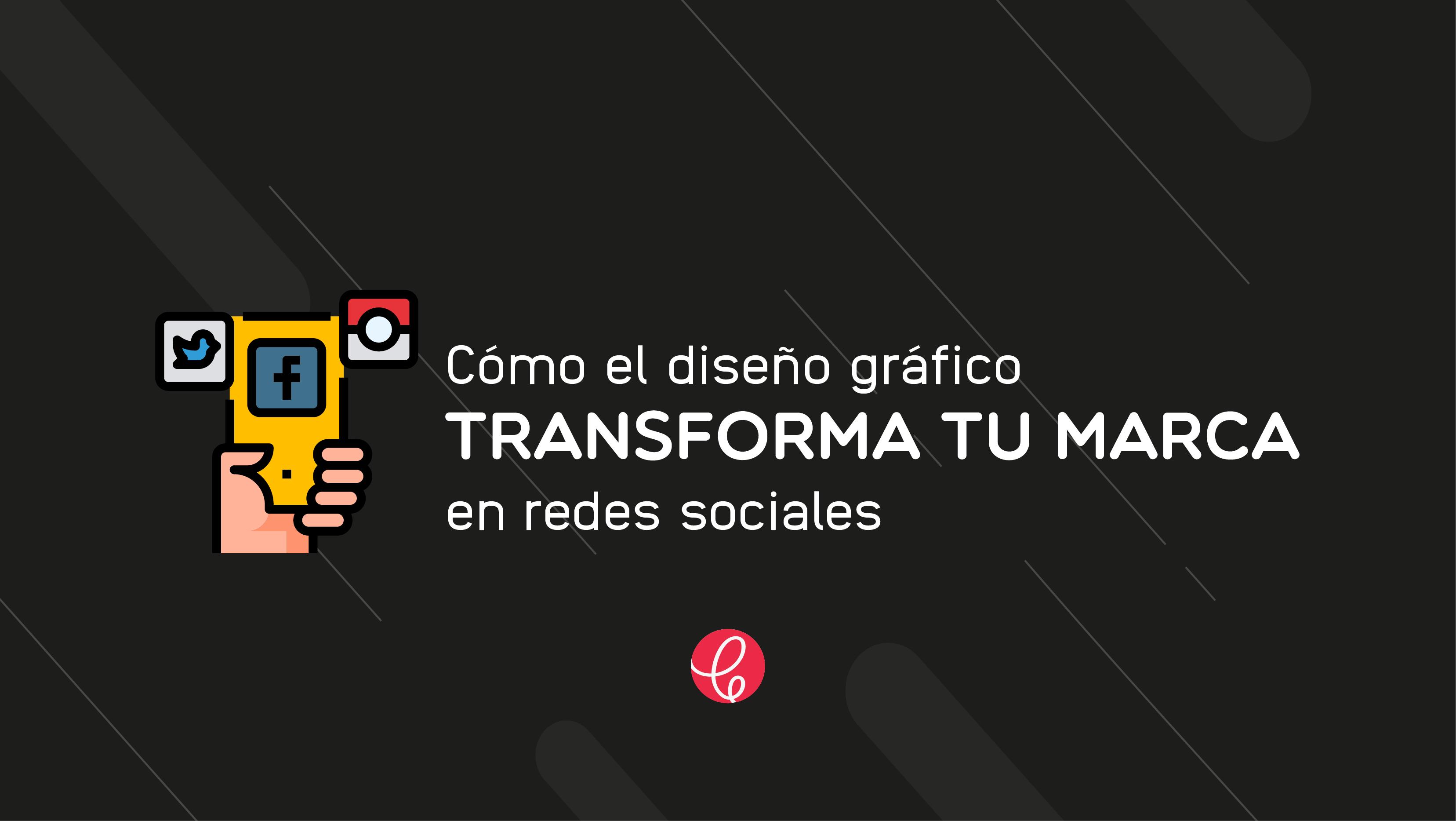 como el diseño transforma tu marca en redes sociales